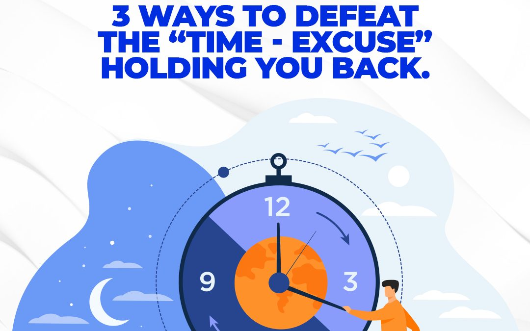 Time - Excuse Holding You Back.