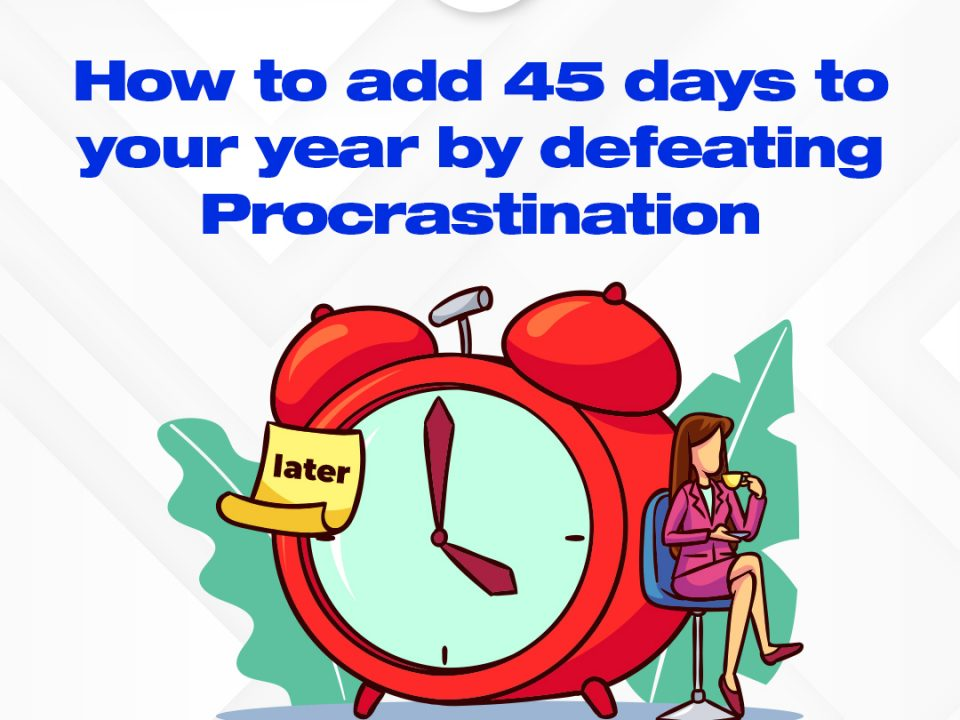 How to add 45 days to your year by defeating procrastination